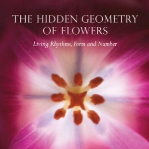 Hidden geometry of flowers Author: Keith Critchlow